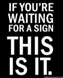 if-youre-waiting-for-a-sign-this-is-it